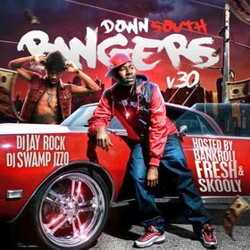 Down South Bangers 30 (Hosted By Bankroll Fresh & Skooly) DJ Jay Rock front cover