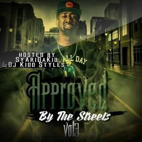 Approved By The Streets Vol. 3 (Hosted By Sy Ari Da Kid) DJ Kidd Styles front cover