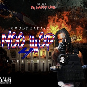 Moo Wop 4 President Moody Badazz front cover