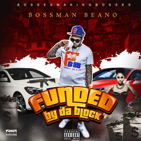 FUNDED BY DA BLOCK BOSSMAN BEANO front cover