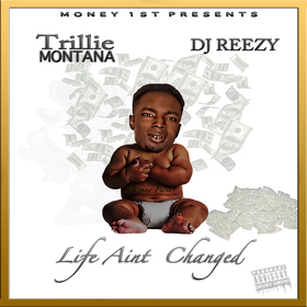 Life Ain't Changed Trillie Montana front cover