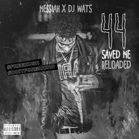 44 Saved Me (Reloaded) Me$$iah front cover
