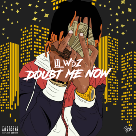Doubt Me Now Lil W3Z front cover
