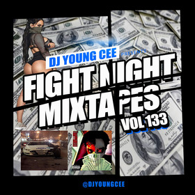 Dj Young Cee Fight Night Mixtapes Vol 133 Dj Young Cee front cover