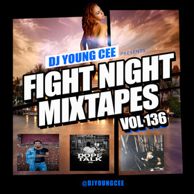 Dj Young Cee Fight Night Mixtapes Vol 136 Dj Young Cee front cover