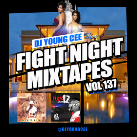 Dj Young Cee Fight Night Mixtapes Vol 137 Dj Young Cee front cover
