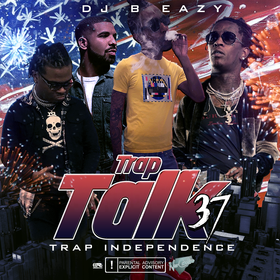 Trap Talk 37: Trap Independence DJ B Eazy front cover
