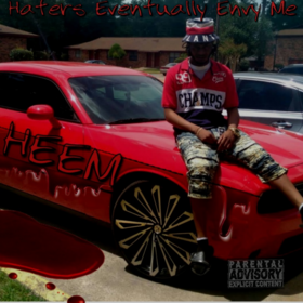 H.E.E.M (Haters Eventually Envy Me) Chris Heem front cover
