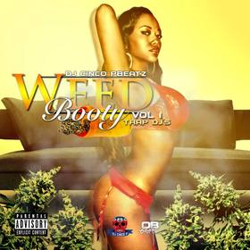 Weed & Booty Vol 1 (Double Disc) DJ Cinco P Beatz front cover