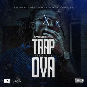 Trap Til Its Ova Official Watson front cover