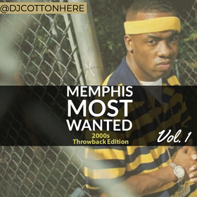 Memphis Most Wanted Throwback Editon Pt. 1 DJ Cotton Here front cover