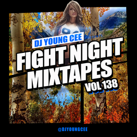Dj Young Cee Fight Night Mixtapes Vol 138 Dj Young Cee front cover
