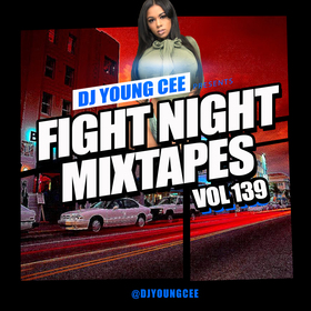 Dj Young Cee Fight Night Mixtapes Vol 139 Dj Young Cee front cover