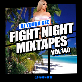 Dj Young Cee Fight Night Mixtapes Vol 140 Dj Young Cee front cover