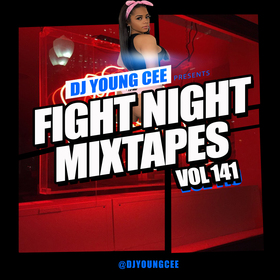 Dj Young Cee Fight Night Mixtapes Vol 141 Dj Young Cee front cover
