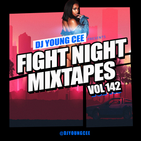 Dj Young Cee Fight Night Mixtapes Vol 142 Dj Young Cee front cover