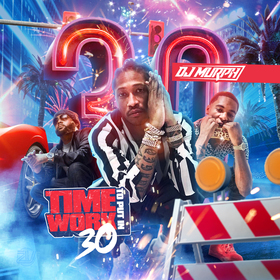 Time To Put In Work 30 by DJ Murph