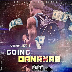 Going Bananas EP by Yung Jizzle