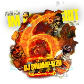 I'm On My Shit 6 DJ Swamp Izzo front cover