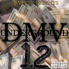 DMV UNDERGROUND 12 (HOSTED BY DJ VELL) DJ VELL front cover