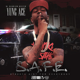 Yung Ace - S.A.F.E. ( Streets Aint For Everybody ) DJ DERRICK GEETER front cover