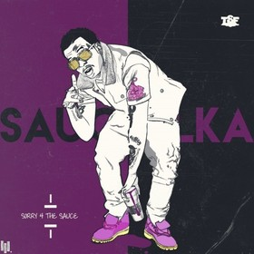 Sorry 4 The Sauce Sauce Walka front cover