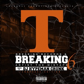 BREAKINGRECORDS & BREAKINGARTISTS VOL 6 TENNESSE EDITION DJ Hypeman Crunk front cover