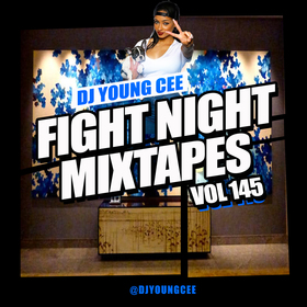 Dj Young Cee Fight Night Mixtapes Vol 145 Dj Young Cee front cover