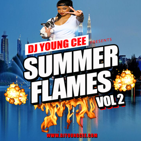 Dj Young Cee- SUMMER FLAMES Vol 2 Dj Young Cee front cover