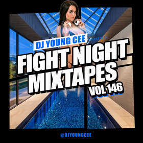 Dj Young Cee Fight Night Mixtapes Vol 146 Dj Young Cee front cover