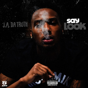 Say Look J.A. Da Truth front cover