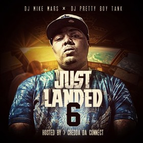 Just Landed 6 (Hosted By Chedda Da Connect) DJ Mike Mars front cover