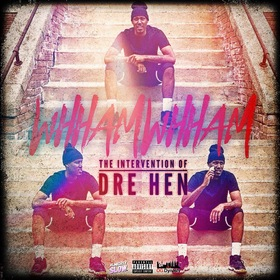 Dre Hen - WhhamWhham {The Intervention of Dre Hen} DJ Almighty Slow front cover