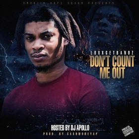 Don't Count Me Out LoxxGetBandz front cover