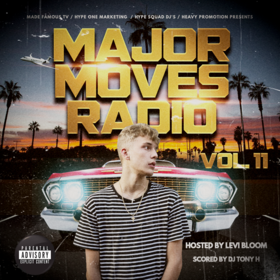 Major Moves Radio Vol. 11 Hosted By Levi Bloom DJ Tony H front cover