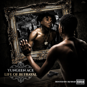 Life Of Betrayal Yungeen Ace  front cover
