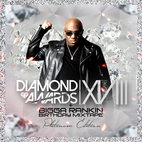 Bigga Rankin Birthday & Diamond Awards XVIII Mixtape (Platinum Edition) Bigga Rankin front cover