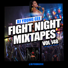 Dj Young Cee Fight Night Mixtapes Vol 148 Dj Young Cee front cover