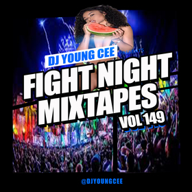Dj Young Cee Fight Night Mixtapes Vol 149 Dj Young Cee front cover