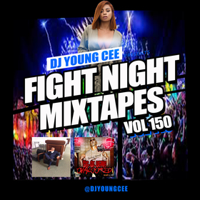 Dj Young Cee Fight Night Mixtapes Vol 150 Dj Young Cee front cover