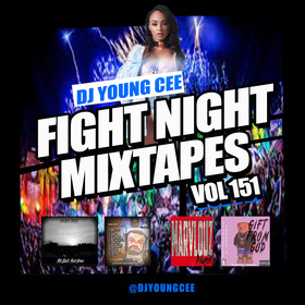 Dj Young Cee Fight Night Mixtapes Vol 151 Dj Young Cee front cover