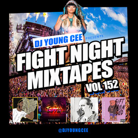 Dj Young Cee Fight Night Mixtapes Vol 152 Dj Young Cee front cover