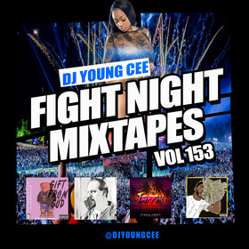 Dj Young Cee Fight Night Mixtapes Vol 153 Dj Young Cee front cover