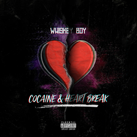 Cocaine & HearBreak Whiskey Boy front cover