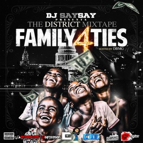 "The District Mixtape Vol. 4 ""Family Ties"" DJ SaySay front cover"