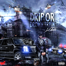 Drip or Drown Tryin Lil JuJu front cover