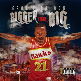 Bigger Than Big Crazii Da Don  front cover