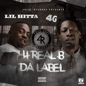 4 Real Be The Label 4G & Lil Hitta front cover