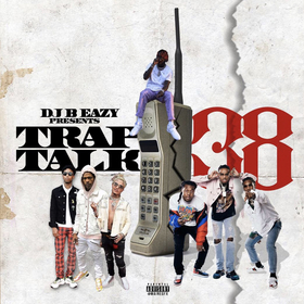 Trap Talk 38 DJ B Eazy front cover