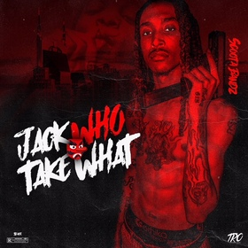 Jack Who Take What Scoota Bandz front cover
